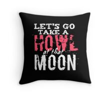 Howl at that moon Throw Pillow