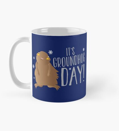 It's GROUNDHOG DAY! with cute little groundhog and snowflakes Mug