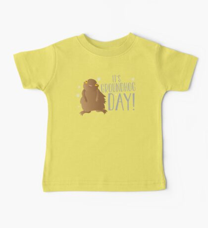 It's GROUNDHOG DAY! with cute little groundhog and snowflakes Baby Tee