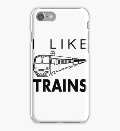 I like trains iPhone Case/Skin