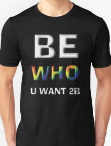 Be Who You Want To Be! Freedom Rainbow Design: Large White Unisex T-Shirt