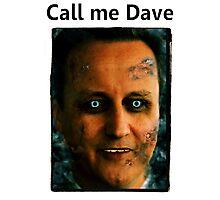 Call me dave Photographic Print