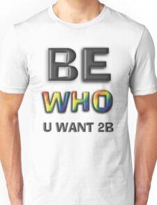 Be Who You Want To Be! Freedom Rainbow Design: Large Black Unisex T-Shirt