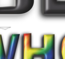 Be Who You Want To Be! Freedom Rainbow Design: Large Black Sticker