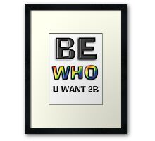 Be Who You Want To Be! Freedom Rainbow Design: Large Black Framed Print