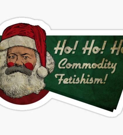 Ho! Ho! Ho! Commodity Fetishism! Sticker