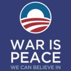Obama - War is Peace by obamney