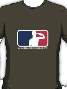 Major League Russian Roulette T-Shirt