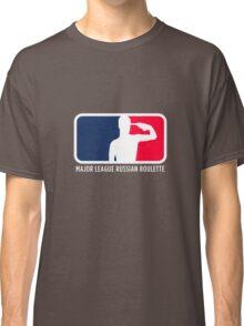 Major League Russian Roulette Classic T-Shirt