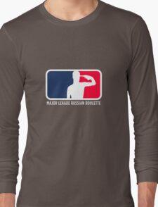 Major League Russian Roulette Long Sleeve T-Shirt