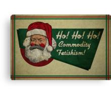 Ho! Ho! Ho! Commodity Fetishism! Canvas Print