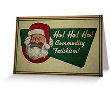 Ho! Ho! Ho! Commodity Fetishism! Greeting Card