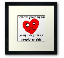 Stupid Heart Framed Print