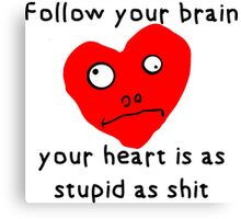 Stupid Heart Canvas Print