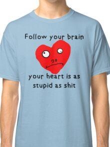 Stupid Heart Classic T-Shirt