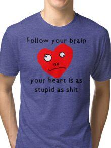 Stupid Heart Tri-blend T-Shirt