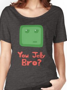 You Jelly Bro? Women's Relaxed Fit T-Shirt