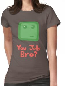 You Jelly Bro? Womens Fitted T-Shirt