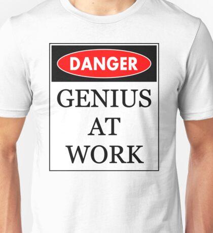 Danger - Genius at work Unisex T-Shirt