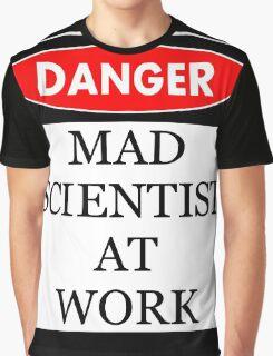 Danger - Mad scientist at work Graphic T-Shirt