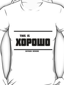 This is хорошо! - Kay&Em Designs T-Shirt