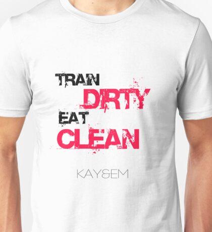 Train Dirty - Eat Clean - Kay&Em Designs Unisex T-Shirt