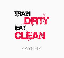 Train Dirty - Eat Clean - Kay&Em Designs Unisex T-Shirt