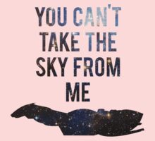 You Can't Take the Sky From Me Kids Tee