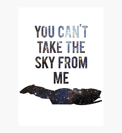 You Can't Take the Sky From Me Photographic Print
