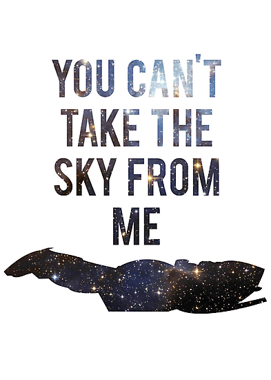 You Can't Take the Sky From Me by apachechief