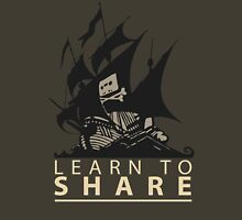 Learn To Share - The Pirate Bay Unisex T-Shirt