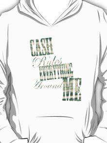 Cash Rules everything around me C.R.E.A.M. - T Shirt T-Shirt