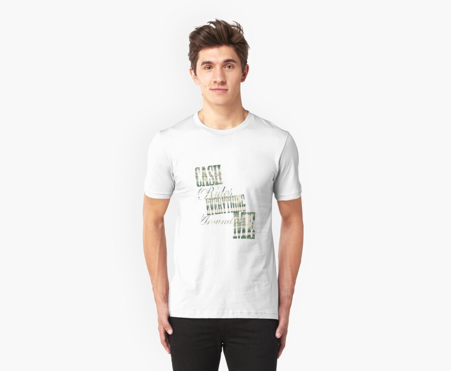 Cash Rules everything around me C.R.E.A.M. - T Shirt by jackthewebber