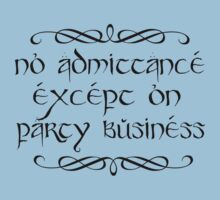 No admittance except on party business One Piece - Short Sleeve