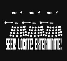 Dalek - SEEK! LOCATE! EXTERMINATE! (white) by matildedeschain