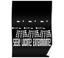 Dalek - SEEK! LOCATE! EXTERMINATE! (white) Poster