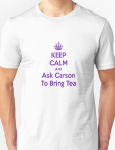 Keep Calm and Ask Carson To Bring Tea Small Unisex T-Shirt