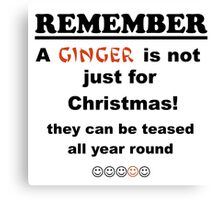 Ginger is not just for Christmas Canvas Print