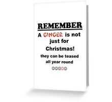 Ginger is not just for Christmas Greeting Card