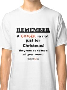 Ginger is not just for Christmas Classic T-Shirt