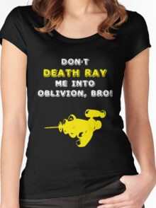 Don't Death Ray Me, Bro! Women's Fitted Scoop T-Shirt