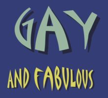Gay and Fabulous by SocJusticeInk