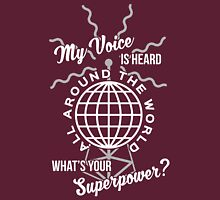 My voice is heard all around the world Unisex T-Shirt