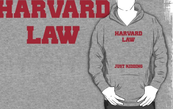 Harvard Law Just Kidding by Mister Pepopowitz