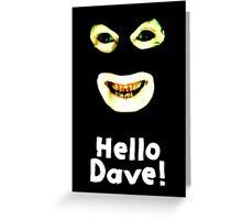 League of Gentlemen - Hello Dave Greeting Card