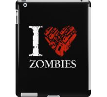 I Love Zombies (Version 02) iPad Case/Skin