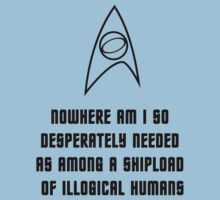 Nowhere am I so desperately needed as among a shipload of illogical Humans by SallyDiamonds