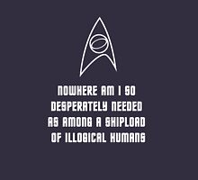 Nowhere am I so desperately needed as among a shipload of illogical Humans 2 Womens Fitted T-Shirt