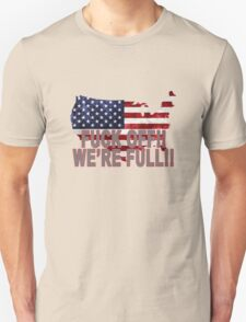 WE'RE FULL ILLEGAL IMMIGRATION T-Shirt