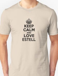 Keep Calm and Love ESTELL T-Shirt